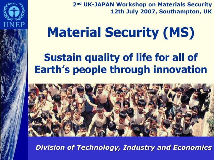 material security ms sustain quality of life for all of earth s people through innovation