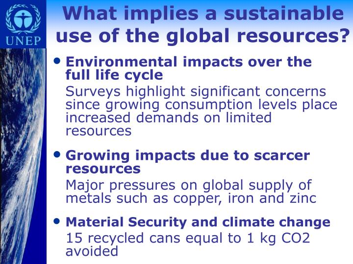 What implies a sustainable use of the global resources?