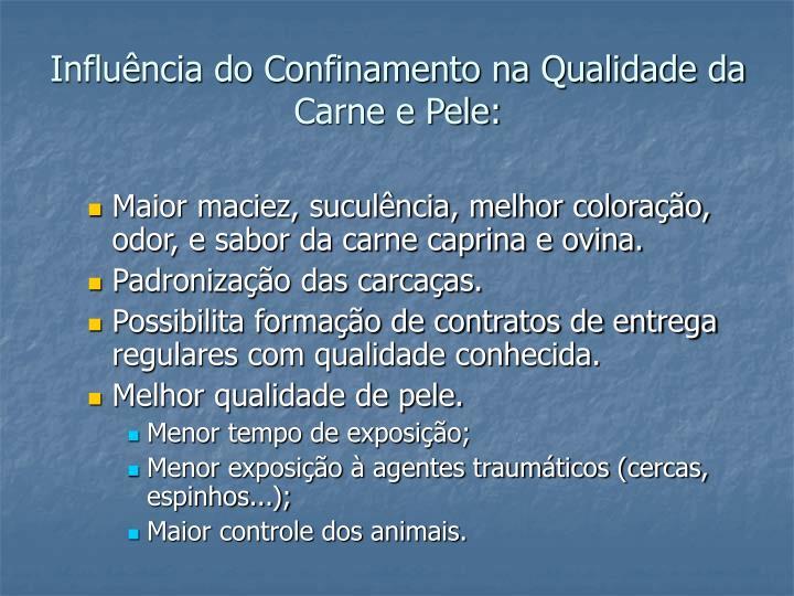 Influência do Confinamento na Qualidade da Carne e Pele: