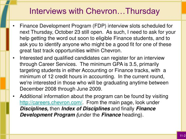 Interviews with Chevron…Thursday