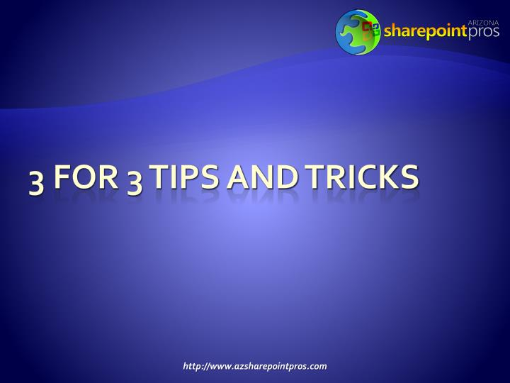 3 for 3 Tips and Tricks