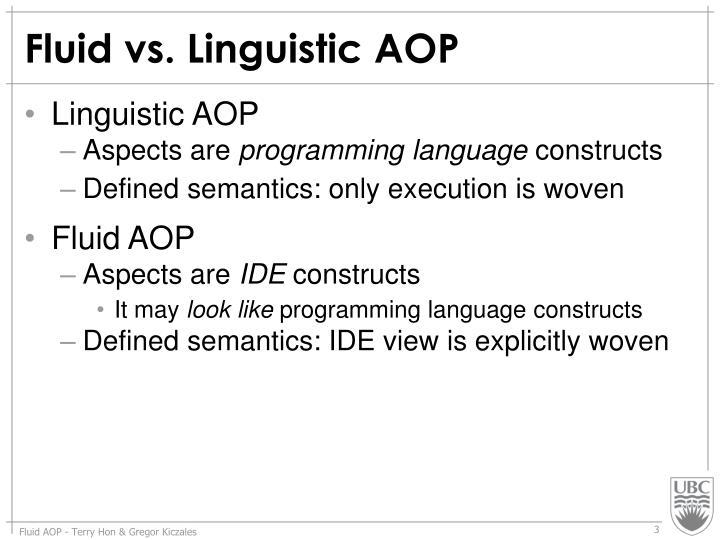 Fluid vs. Linguistic AOP