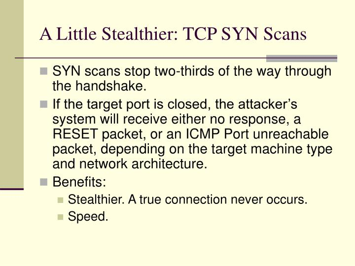 A Little Stealthier: TCP SYN Scans