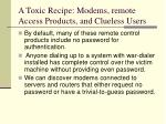 a toxic recipe modems remote access products and clueless users
