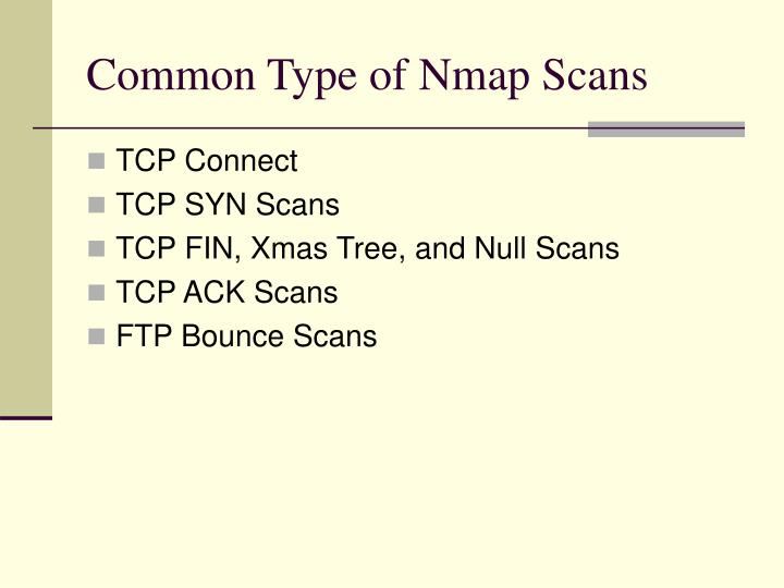 Common Type of Nmap Scans