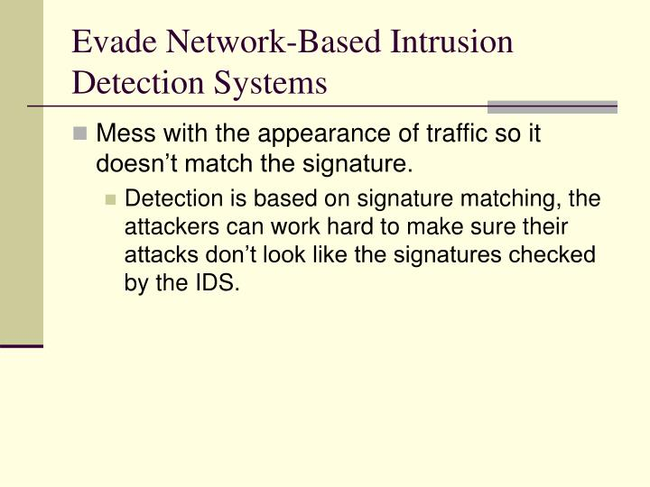 Evade Network-Based Intrusion Detection Systems