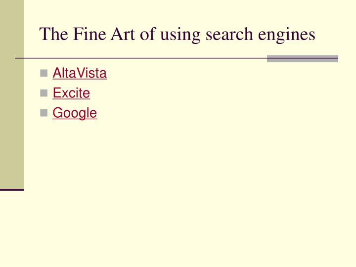 The Fine Art of using search engines