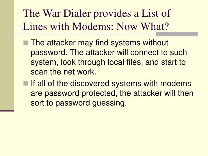 The War Dialer provides a List of Lines with Modems: Now What?