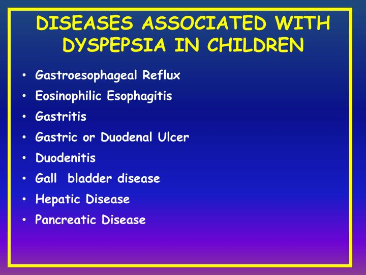 DISEASES ASSOCIATED WITH DYSPEPSIA IN CHILDREN