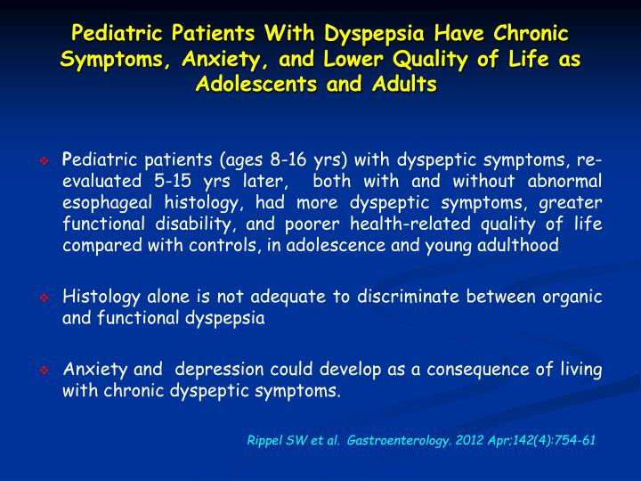 Pediatric Patients With Dyspepsia Have Chronic Symptoms, Anxiety, and Lower Quality of Life as Adolescents and Adults