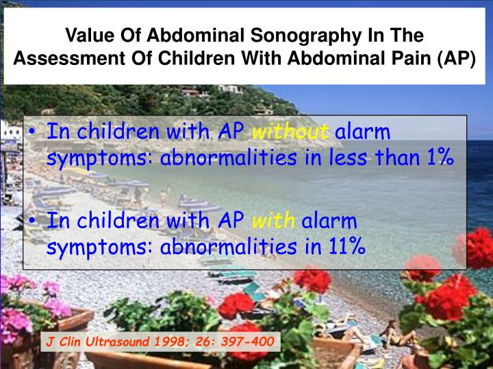 Value Of Abdominal Sonography In The Assessment Of Children With Abdominal Pain (AP)