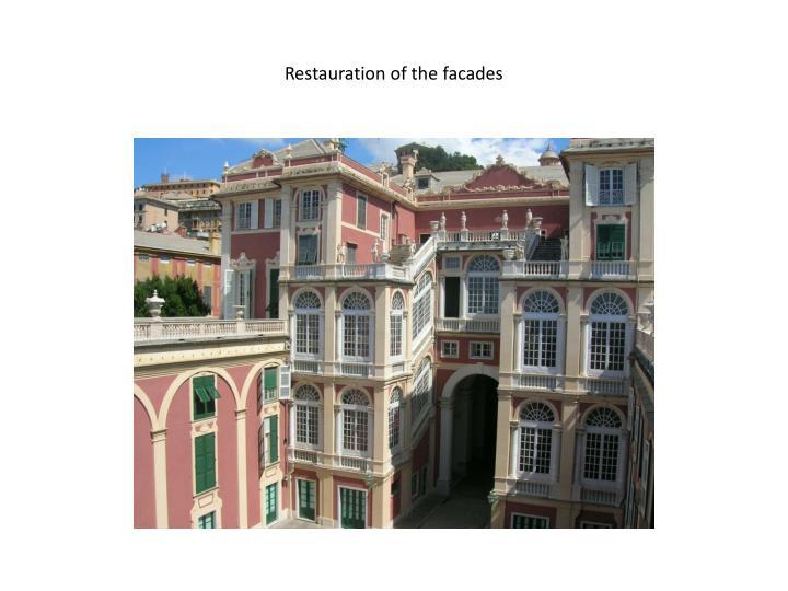 Restauration of the facades