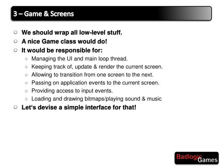 3 – Game & Screens
