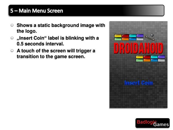 5 – Main Menu Screen