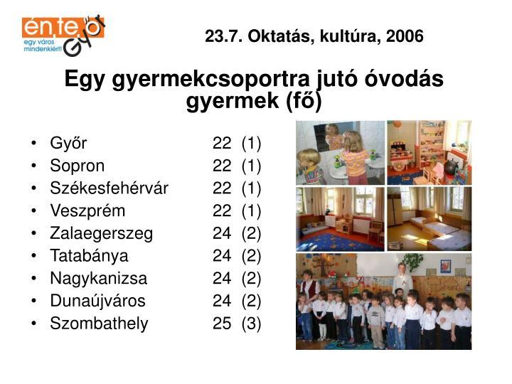 23.7. Oktatás, kultúra, 2006