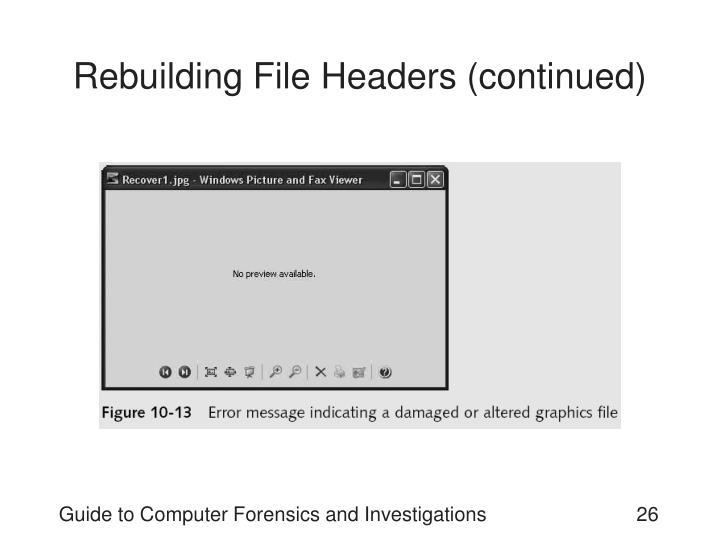 Rebuilding File Headers (continued)