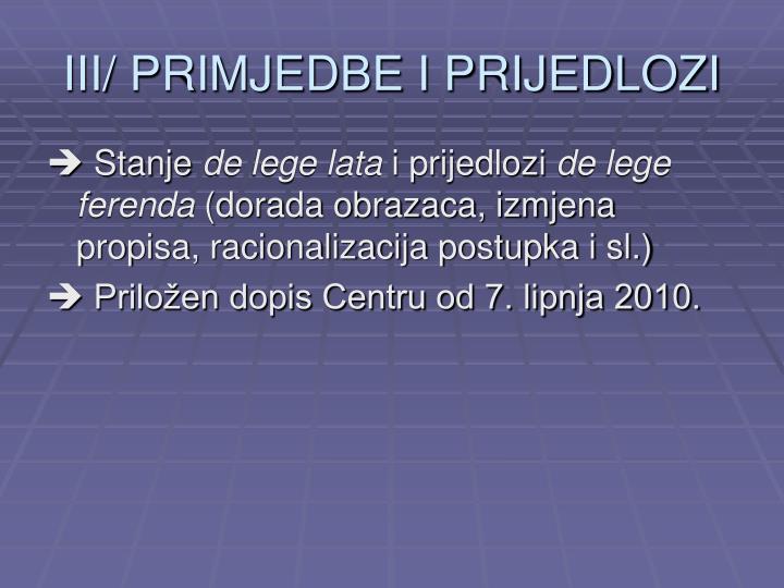 III/ PRIMJEDBE I PRIJEDLOZI