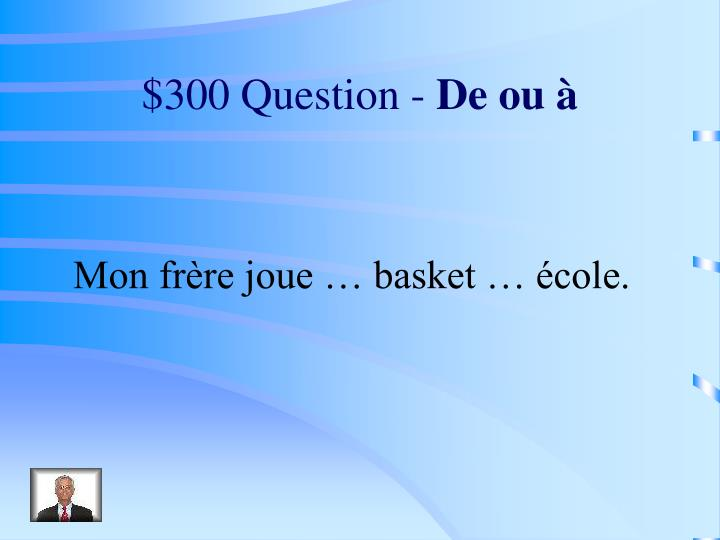 $300 Question -