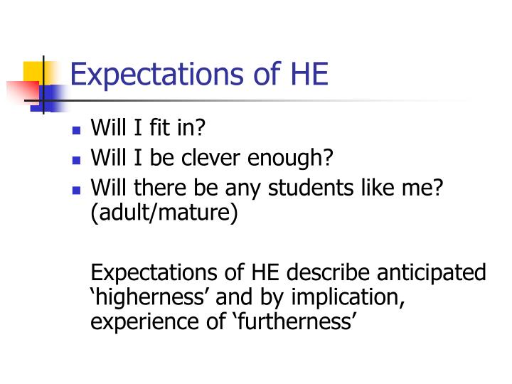 Expectations of HE
