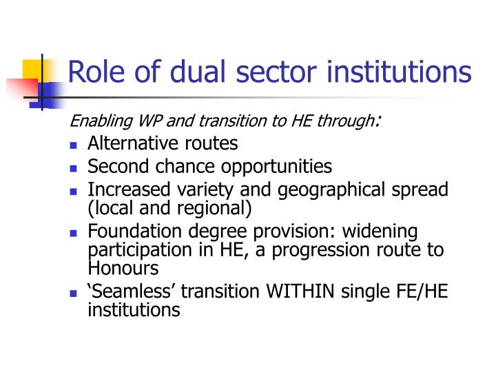 Role of dual sector institutions