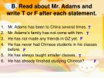 b read about mr adams and write t or f after each statement
