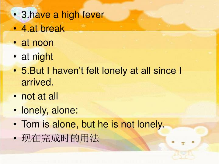 3.have a high fever