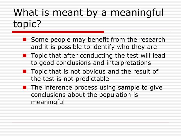 What is meant by a meaningful topic?