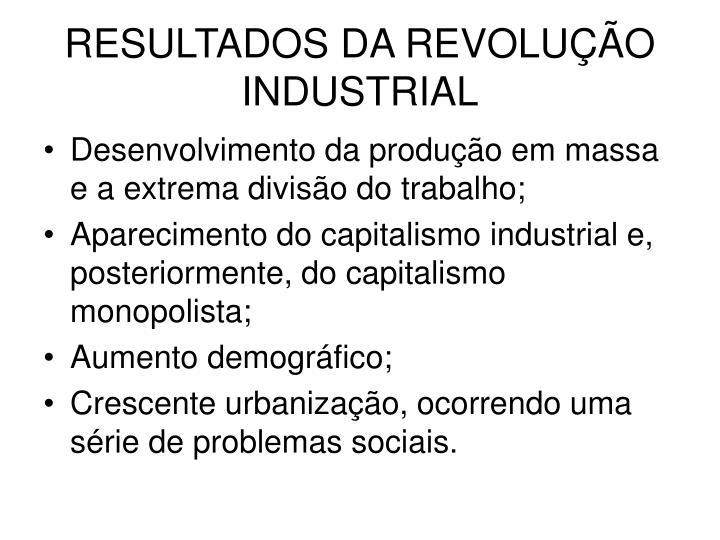 RESULTADOS DA REVOLUÇÃO INDUSTRIAL