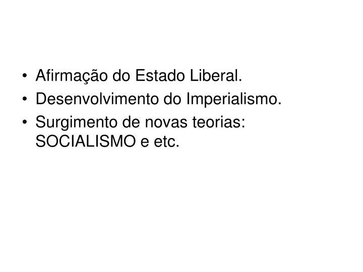 Afirmação do Estado Liberal.