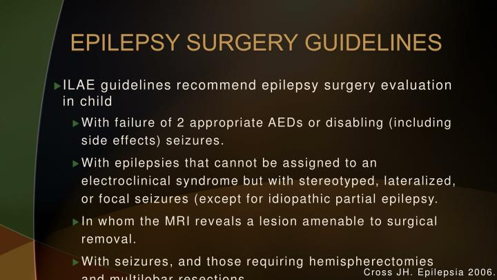 EPILEPSY SURGERY GUIDELINES