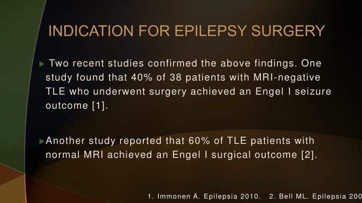 INDICATION FOR EPILEPSY SURGERY