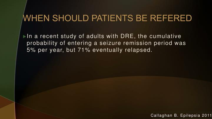 WHEN SHOULD PATIENTS BE REFERED