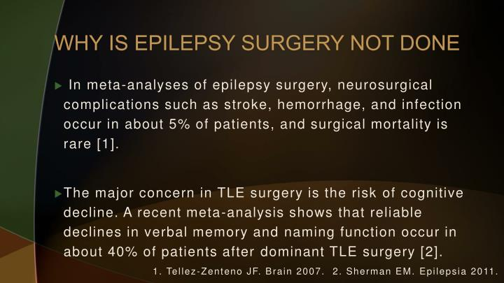 WHY IS EPILEPSY SURGERY NOT DONE