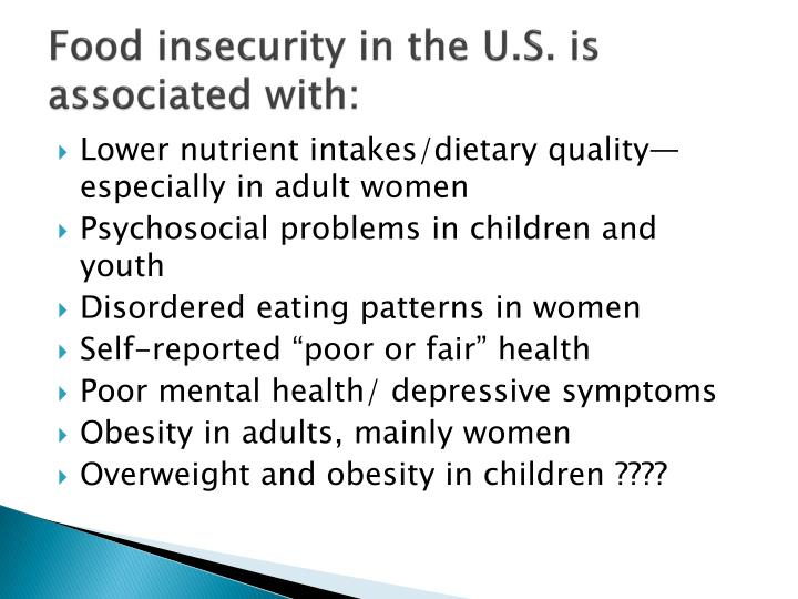 Food insecurity in the U.S. is associated with: