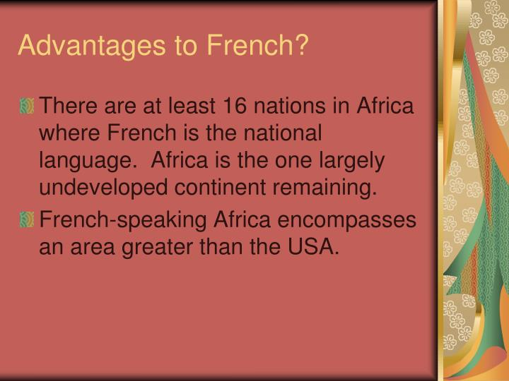 Advantages to French?