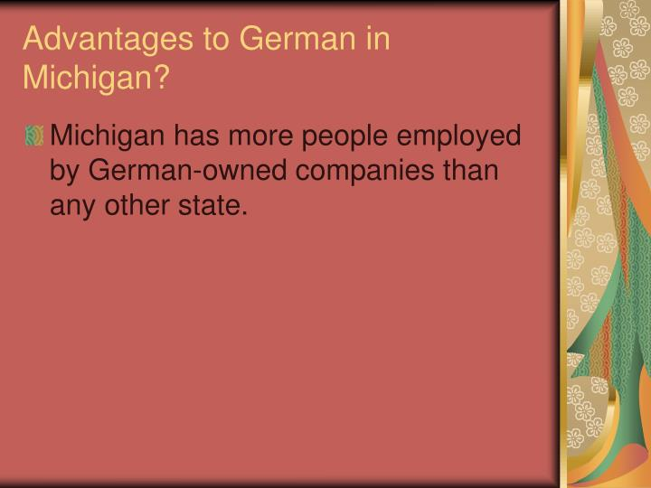 Advantages to German in Michigan?