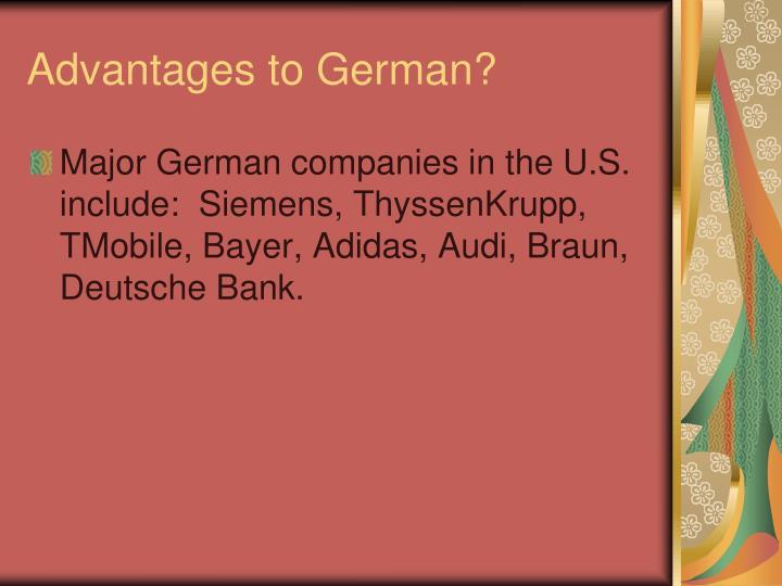 Advantages to German?