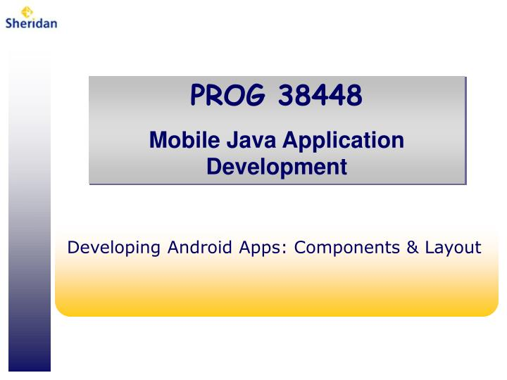 Developing Android Apps: Components & Layout