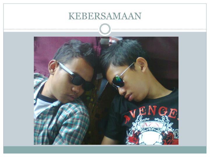 KEBERSAMAAN
