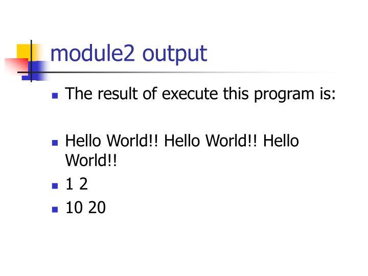 module2 output