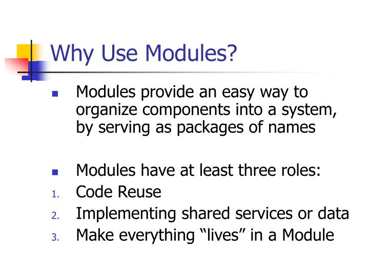 Why Use Modules?