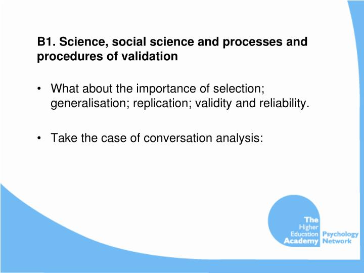 B1. Science, social science and processes and procedures of validation