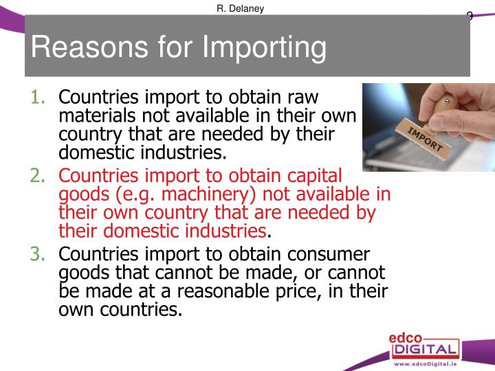 Reasons for Importing