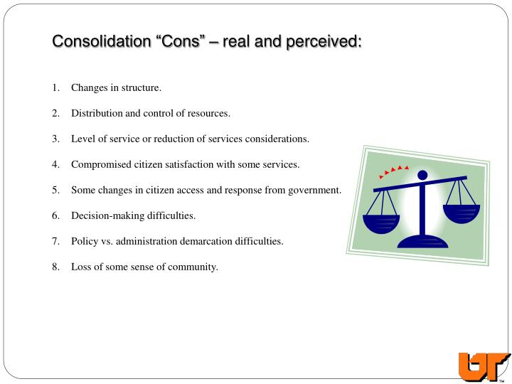 "Consolidation ""Cons"" – real and perceived:"