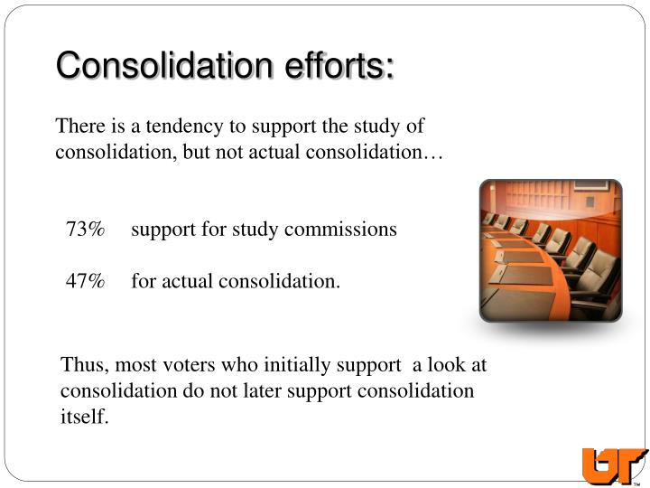 Consolidation efforts: