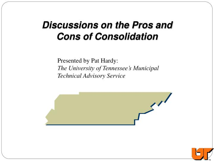 Discussions on the Pros and Cons of Consolidation