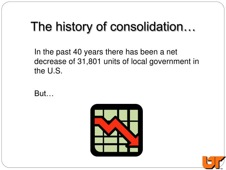 The history of consolidation…