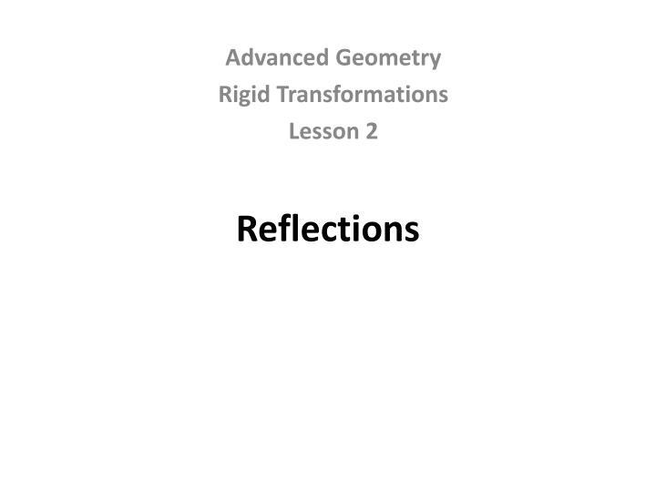 Advanced geometry rigid transformations lesson 2