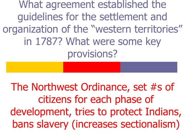 "What agreement established the guidelines for the settlement and organization of the ""western territories"" in 1787? What were some key provisions?"