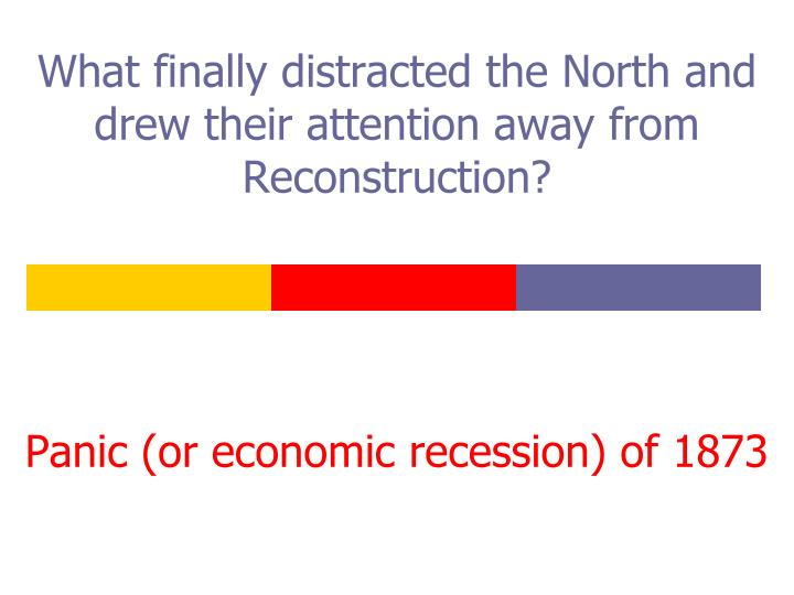 What finally distracted the North and drew their attention away from Reconstruction?